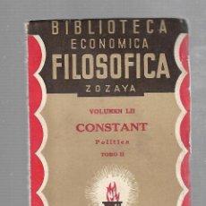 Libros antiguos: BIBLIOTECA ECONOMICA FILOSOFICA ZOZAYA. VOLUMEN LII. CONSTANT. POLITICA. TOMO II. 1891. Lote 84310732