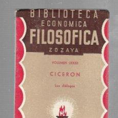 Libros antiguos: BIBLIOTECA ECONOMICA FILOSOFICA ZOZAYA. VOLUMEN LXXXII. CICERON. LOS DIALOGOS. 1928. Lote 84311120