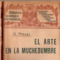 Libros antiguos: PIAZZI : EL ARTE EN LA MUCHEDUMBRE TOMO I (HENRICH, 1905). Lote 84428820