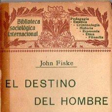 Libros antiguos: FISKE : EL DESTINO DEL HOMBRE (HENRICH, 1905). Lote 84428896