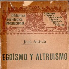 Libros antiguos: ANTICH : EGOÍSMO Y ALTRUÍSMO (HENRICH, 1906). Lote 84429140