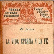 Libros antiguos: JAMES : LA VIDA ETERNA Y LA FE (HENRICH, 1909). Lote 84429268