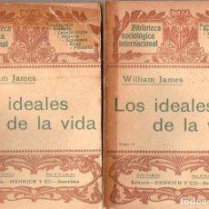 Libros antiguos: JAMES : LOS IDEALES DE LA VIDA - DOS TOMOS (HENRICH, 1904). Lote 84429496