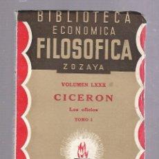 Libros antiguos: BIBLIOTECA ECONOMICA FILOSOFICA ZOZAYA. VOLUMEN LXXX. CICERON. LOS OFICIOS. TOMO I. 1928. Lote 84579092