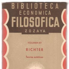 Libros antiguos: RICHTER ,TEORÍAS ESTÉTICAS , BIBLIOTECA ECONOMICA FILOSOFICA ZOZAYA Nº XV ,1935. Lote 84636164