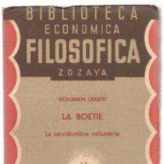 Libros antiguos: LA BOETIE ,LA SERVIDUMBRE VOLUNTARIA BIBLIOTECA ECONOMICA FILOSOFICA ZOZAYA Nº LXXXVI ,19. Lote 156874706