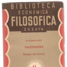 Libros antiguos: HARTMANN RELIGION DEL PORVENIR BIBLIOTECA ECONOMICA FILOSOFICA Nº XXXIX ,1935 .... .. Lote 84640676