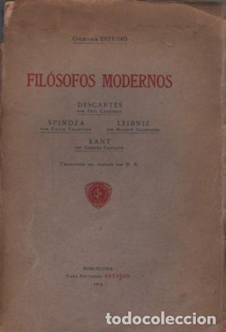 LIBRO FILÓSOFOS MODERNOS DESCARTES SPINOZA LEIBNIZ KANT - BARCELONA 1914 COLE ESTVDIO (Libros Antiguos, Raros y Curiosos - Pensamiento - Filosofía)