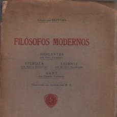 Libros antiguos: LIBRO FILÓSOFOS MODERNOS DESCARTES SPINOZA LEIBNIZ KANT - BARCELONA 1914 COLE ESTVDIO. Lote 84697972