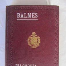Libros antiguos: FILOSOFÍA FUNDAMENTAL. J. BALMES. IMPRENTA BARCELONESA 10ªED. 1915. DOS TOMOS EN 1 VOLUMEN. Lote 84731188