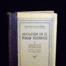 Libros antiguos: INICIACIÓN EN EL PENSAR FILOSÓFICO I, INTRODUCCIÓN PSICOLOGÍA. A. MARTÍNEZ DE AZAGRA- MADRID CIRCA 1. Lote 85336996