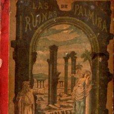 Libros antiguos: VOLNEY : LAS RUINAS DE PALMIRA Y LA LEY NATURAL (IMP. ACHA, 1887). Lote 88331372