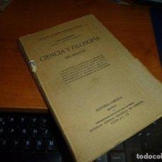 Libros antiguos: CIENCIA Y FILOSOFIA, SEIS ENSAYOS, JOSE INGENIEROS, S/F. BIBLIOTECA DE CIENCIAS POLITICAS Y SOCIALES. Lote 88347892
