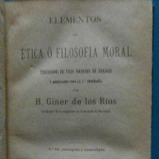 Libros antiguos: ELEMENTOS DE ETICA O FILOSOFIA MORAL. H. GINER DE LOS RIOS 1873. Lote 88611596