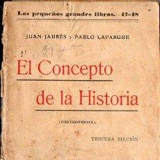 Libros antiguos: JAURÉS Y LAFARGUE : EL CONCEPTO DE LA HISTORIA (PRESA, C. 1920). Lote 89269056