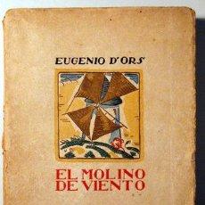 Libros antiguos: 'ORS, EUGENIO D' - EL MOLINO DE VIENTO - SEMPRE 1925 - 1ª EDICIÓN. Lote 89573336