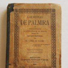 Libros antiguos: CONDE VOLNEY LAS RUINAS DE PALMIRA Y LA LEY NATURAL (IMP BARCELONA 1892) 313 PAGINAS 10 X 14 CM. Lote 97585459