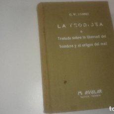 Libros antiguos: LA TEODICEA O TRATADO SOBRE LA LIBERTAD DEL HOMBRE Y E ORIGEN DEL MAL - G.W. LEIBNIZ. Lote 90381108