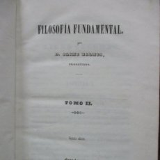 Libros antiguos: FILOSOFIA FUNDAMENTAL. TOMO II. JAIME BALMES. 1848.. Lote 90994835