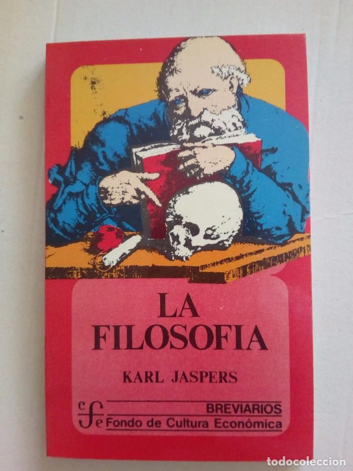 LA FILOSOFIA - KARL JASPER - BREVARIOS DEL FONDO DE CULTURA ECONOMICA - MEXICO - 1985 (Libros Antiguos, Raros y Curiosos - Pensamiento - Filosofía)