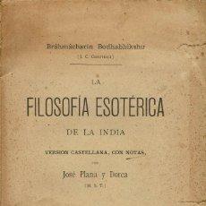 Libros antiguos: LA FILOSOFÍA ESOTÉRICA DE LA INDIA, DE J. C. CHATTERJI, POR JOSÉ PLANA Y DORCA. AÑO 1899. (8.1). Lote 93779390