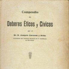 Libros antiguos: COMPENDIO DE DEBERES ÉTICOS Y CÍVICOS, POR EL DR. D. JOAQUÍN CARRERAS Y ARTAU. SE IGNORA AÑO. (9.1). Lote 93852165