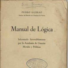 Libros antiguos: MANUAL DE LÓGICA, POR PEDRO GUIRAO. AÑO ¿? (9.1). Lote 93930705