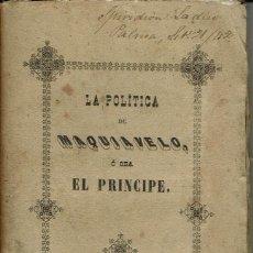 Libros antiguos: LA POLÍTICA DE MAQUIAVELO, Ó SEA EL PRÍNCIPE. AÑO 1842. (9.1). Lote 94246740