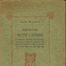 Libros antiguos: ESCRITOS POLÍTICOS E HISTÓRICOS, POR NICOLÁS MAQUIAVELO. AÑO ¿1910? (9.1). Lote 94247685