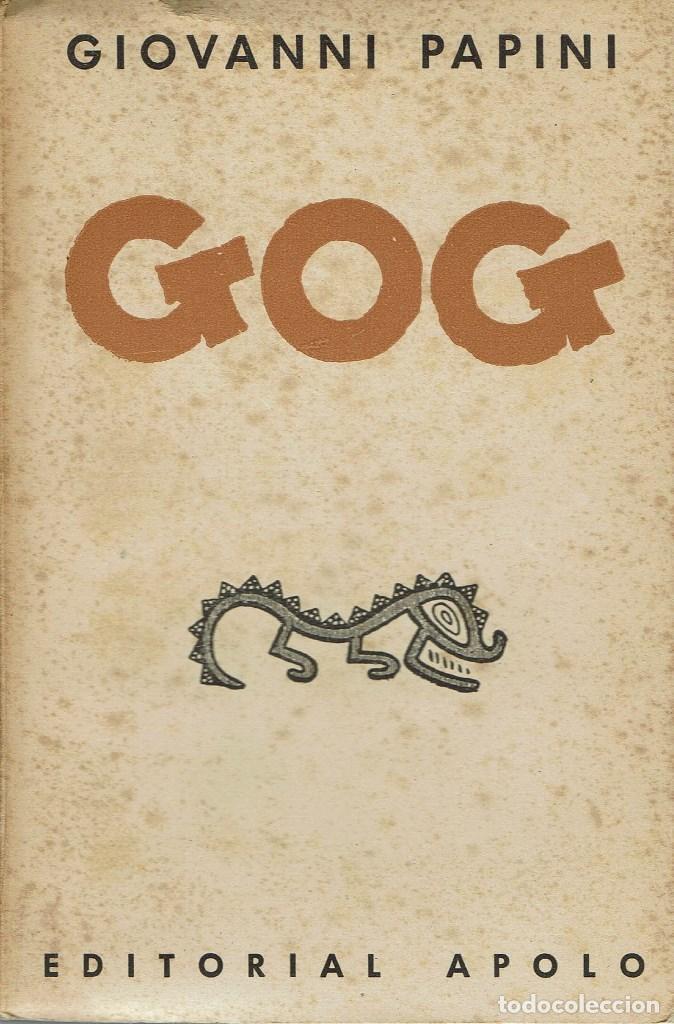 GOG, POR GIOVANNI PAPINI. AÑO 1934. (8.1) (Libros Antiguos, Raros y Curiosos - Pensamiento - Filosofía)