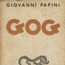 Libros antiguos: GOG, POR GIOVANNI PAPINI. AÑO 1934. (10.1). Lote 94389222