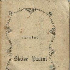 Libros antiguos: PENSÉES, DE BLAISE PASCAL. AÑO 1843. (9.1). Lote 94390342