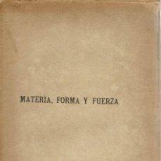 Libros antiguos: MATERIA, FORMA Y FUERZA. DISEÑO DE UNA FILOSOFÍA, POR PEDRO SALA Y VILLARET. AÑO 1891. (10.1). Lote 94496570