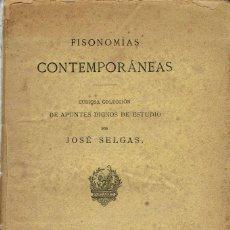 Libros antiguos: FISONOMÍAS CONTEMPORÁNEAS, POR JOSÉ SELGAS. AÑO 1885. (10.1). Lote 94496726