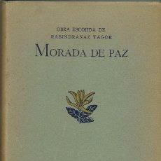 Libros antiguos: MORADA DE PAZ. OBRA ESCOGIDA DE RABINDRANAZ TAGOR, POR W. W. PEARSON. AÑO 1933. (10.1). Lote 94497450