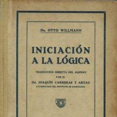 Libros antiguos: INICIACIÓN A LA LÓGICA, POR OTTO WILLMANN. AÑO 1928. (10.1). Lote 94497602