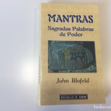 Libros antiguos: MANTRAS SAGRADAS PALABRAS DE PODER / JOHN BLOFELD -ED. EDAF. Lote 95771075