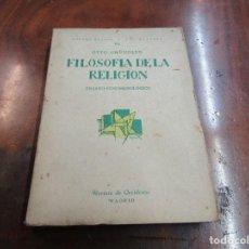 Libros antiguos: FILOSOFÍA DE LA RELIGIÓN. ENSAYO FENOMENOLÓGICO. OTTO GRÜNDLER. 1926. REVISTA DE OCCIDENTE. Lote 97189227