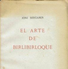 Libros antiguos: EL ARTE DE BIRLIBIRLOQUE (ENTENDIMIENTO DEL TOREO), POR JOSÉ BERGAMÍN. AÑO 1930. (11.1). Lote 97780739