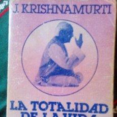 Libros antiguos: LA TOTALIDAD DE LA VIDA J. KRISHNAMURTI EDHASA 1984. Lote 97946311