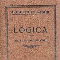 Libros antiguos: KURT JOACHIM GRAU. LÓGICA. BARCELONA, 1928. COL. LABOR.. Lote 98150415