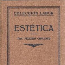 Libros antiguos: FÉLICIEN CHALLAYE. ESTÉTICA. BARCELONA, 1935. COL. LABOR.. Lote 98160435