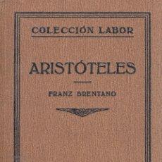 Libros antiguos: FRANZ BRENTANO. ARISTÓTELES. BARCELONA, 1930. COL. LABOR.. Lote 98141963