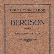 Libros antiguos: EDUARDO LE ROY. BERGSON. BARCELONA, 1928. COL. LABOR.. Lote 98647751