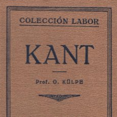 Libros antiguos: OSWALD KÜLPE. KANT. BARCELONA, 1925. COL. LABOR.. Lote 98647907