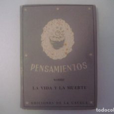 Libros antiguos: LIBRERIA GHOTICA. LIBRO MINIATURA.PENSAMIENTOS SOBRE LA VIDA Y LA MUERTE.EDICIONES LA GAZELA. 1945. . Lote 98964535