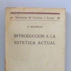 Libros antiguos: E. MEUMANN // INTRODUCCIÓN A LA ESTÉTICA ACTUAL // CALPE 1923. Lote 99067495