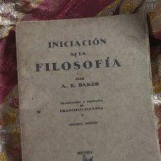 Libros antiguos: INICIACIÓN A LA FILOSOFÍA, DESDE SÓCRATES A BERGSON - POR A. E. BAKER, 3º EDICIÓN.1933.. Lote 100259039