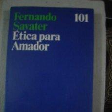 Libros antiguos: ÉTICA PARA AMADOR, DE FERNANDO SAVATER. ARIEL, 1991. Lote 101160363