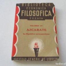 Libros antiguos: BIBLIOTECA ECONÓMICA FILOSÓFICA, VOL., LV, LA REPÚBLICA NORTE-AMERICANA, G. DE AZCÁRTE-1891-MADRID. Lote 101554103